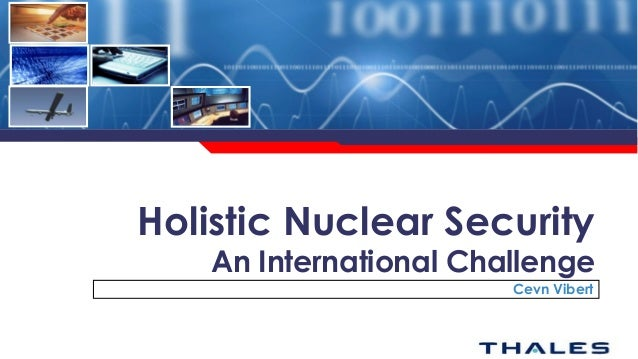 Holistic Nuclear Security  An International Challenge Cevn Vibert