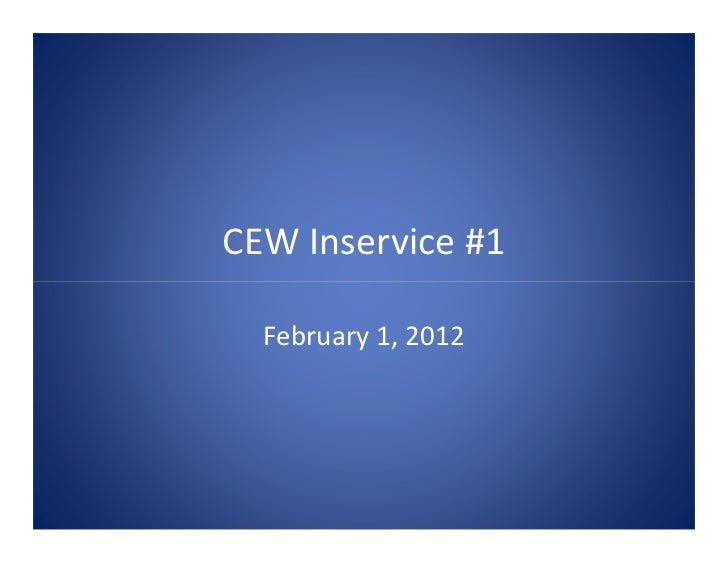 CEW Inservice #1  February 1, 2012