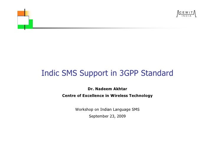 CEWiT                                                    INDIA     Indic SMS Support in 3GPP Standard                  Dr....