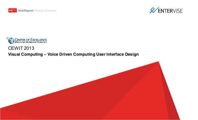 CEWIT 2013 Visual Computing – Voice Driven Computing User Interface Design