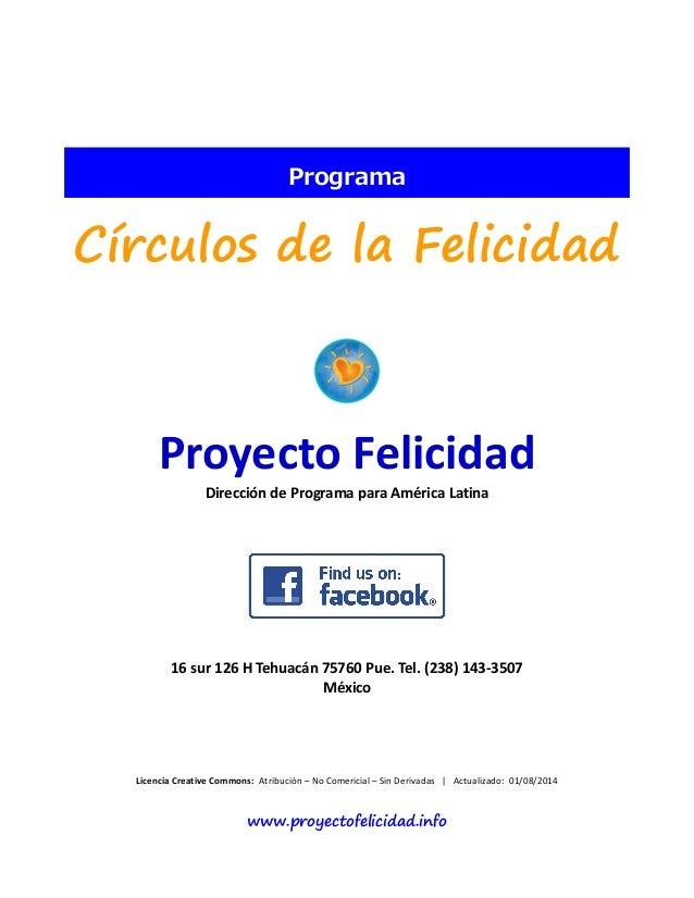 Programa  Círculos de la Felicidad  Proyecto Felicidad  Dirección de Programa para América Latina  16 sur 126 H Tehuacán 7...