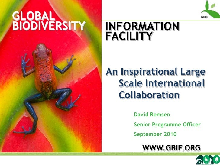 GLOBALBIODIVERSITY   INFORMATION               FACILITY               An Inspirational Large                 Scale Interna...