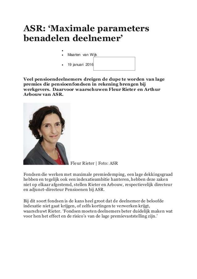 ASR: 'Maximale parameters benadelen deelnemer'   Maarten van Wijk  19 januari 2016 witterLinkedin Veel pensioendeelneme...
