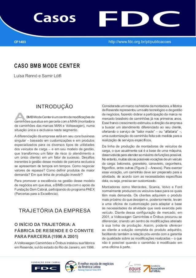 GESTÃO ESTRATÉGICA DO SUPRIMENTO E O IMPACTO NO DESEMPENHO DAS EMPRESAS BRASILEIRAS CASO BMB MODE CENTER Luísa Rennó e Sam...