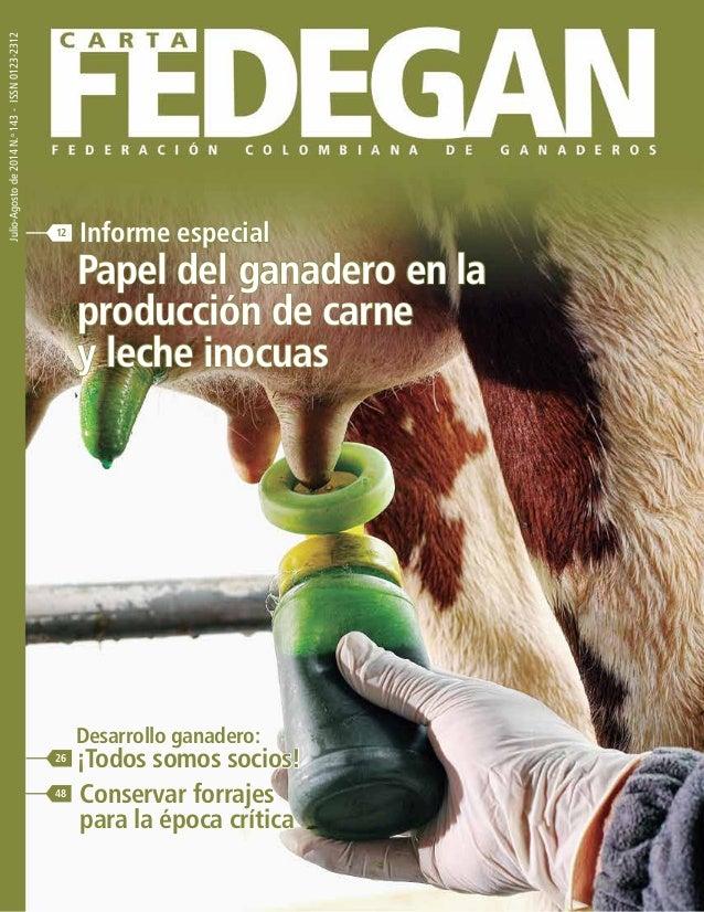 143 Julio-Agosto de 2014 N.o 143 - ISSN 0123-2312  12 Informe especial  Papel del ganadero en la  producción de carne  y l...