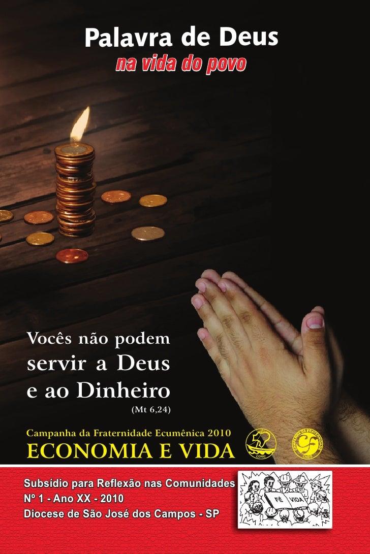 Palavra de Deus                  na vida do povo     Vocês não podem servir a Deus e ao Dinheiro                    (Mt 6,...