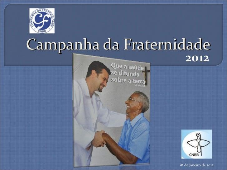Campanha da Fraternidade 18 de Janeiro de 2012 2012
