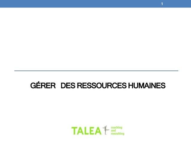 GÉRER DES RESSOURCES HUMAINES 1
