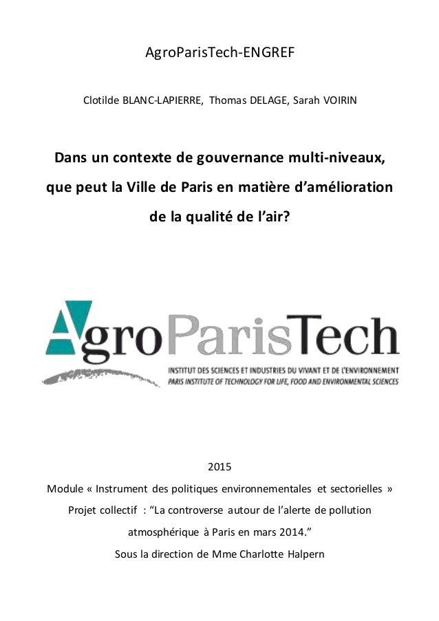 AgroParisTech-ENGREF Clotilde BLANC-LAPIERRE, Thomas DELAGE, Sarah VOIRIN Dans un contexte de gouvernance multi-niveaux, q...