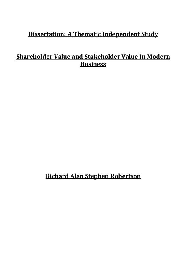 dissertation essay dissertation essay dissertation a thematic independent study shareholder value and stakeholder value in modern business richard alan
