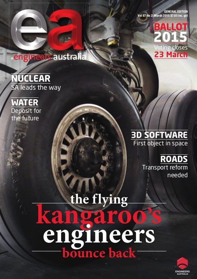 BALLOT 2015 GENERAL EDITION Vol 87 No 2: March 2015 $7.85 inc. gst ®engineers australia NUCLEAR SA leads the way 3D SOFTWA...