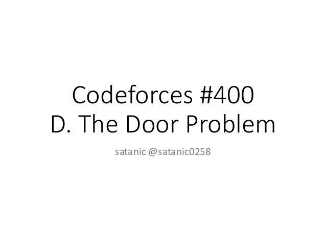 Codeforces #400 D. The Door Problem satanic @satanic0258