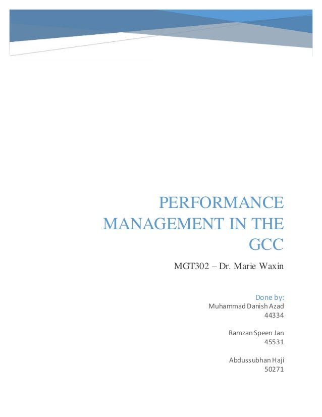 PERFORMANCE MANAGEMENT IN THE GCC MGT302 – Dr. Marie Waxin Done by: Muhammad Danish Azad 44334 Ramzan Speen Jan 45531 Abdu...