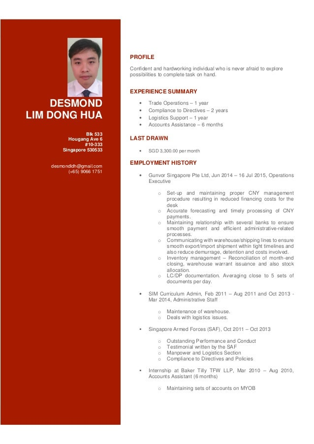 DESMOND LIM DONG HUA Blk 533 Hougang Ave 6 #10-333 Singapore 530533 desmondldh@gmail.com (+65) 9066 1751 PROFILE Confident...