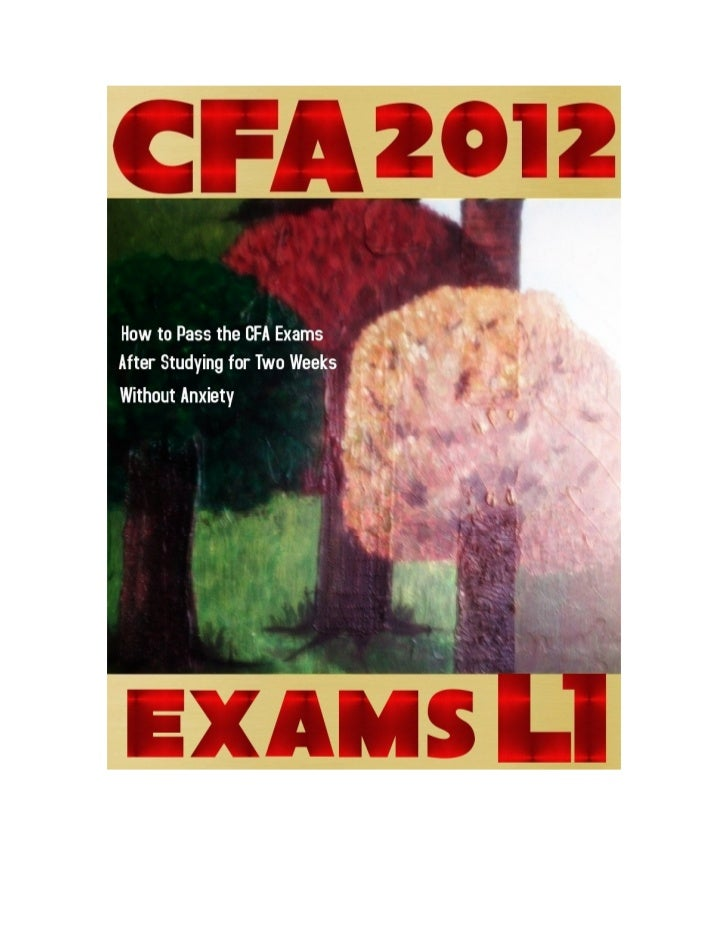 2012 CFA Exam Level 1(SAMPLE)            by T.SMITH      Copyright 2010 T.SMITH        Smashwords Edition        Books are...