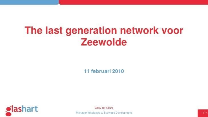 The last generation network voor Zeewolde<br />11 februari 2010<br />