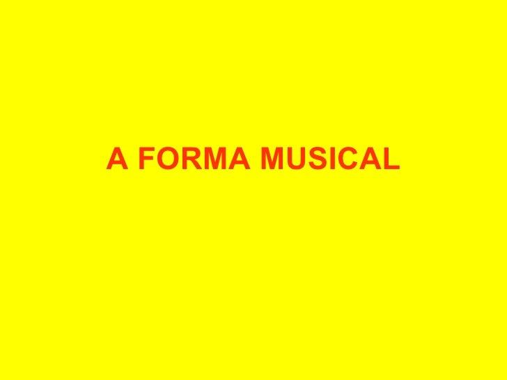 A FORMA MUSICAL