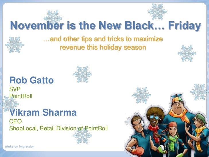 November is the New Black… Friday              …and other tips and tricks to maximize                  revenue this holida...