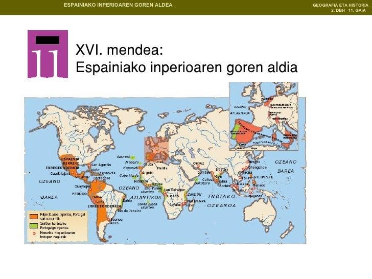 XVI. mendea:  Espainiako inperioaren goren aldia   GAIA