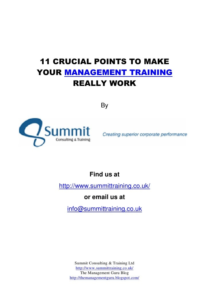 11 CRUCIAL POINTS TO MAKE YOUR MANAGEMENT TRAINING        REALLY WORK                          By                      Fin...
