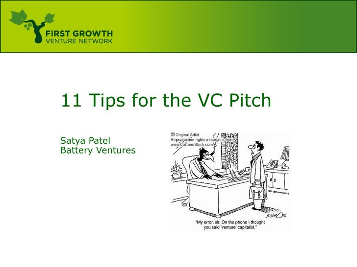 11 Tips for the VC Pitch Satya Patel Battery Ventures