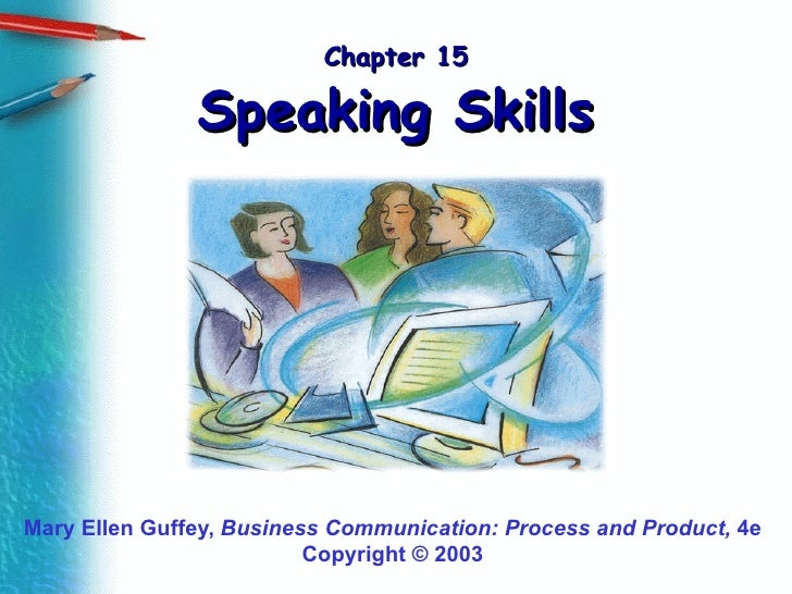 Chapter 15 Speaking Skills Mary Ellen Guffey,  Business Communication: Process and Product,  4e Copyright  © 2003