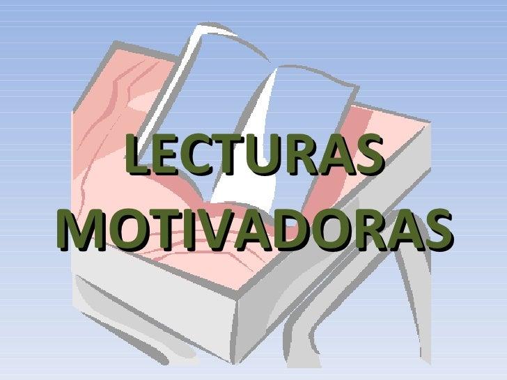 LECTURAS MOTIVADORAS