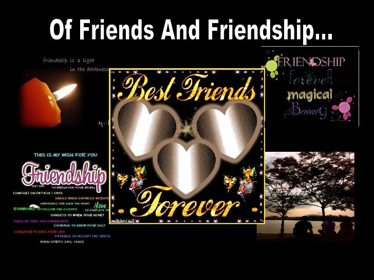 Of Friends And Friendship...