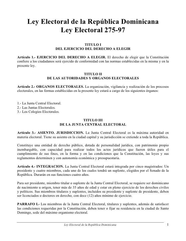 Ley Electoral de la República Dominicana                  Ley Electoral 275-97                                          TI...