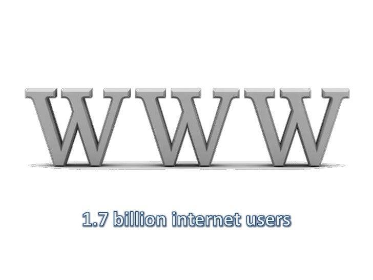 1.7 billion internet users<br />