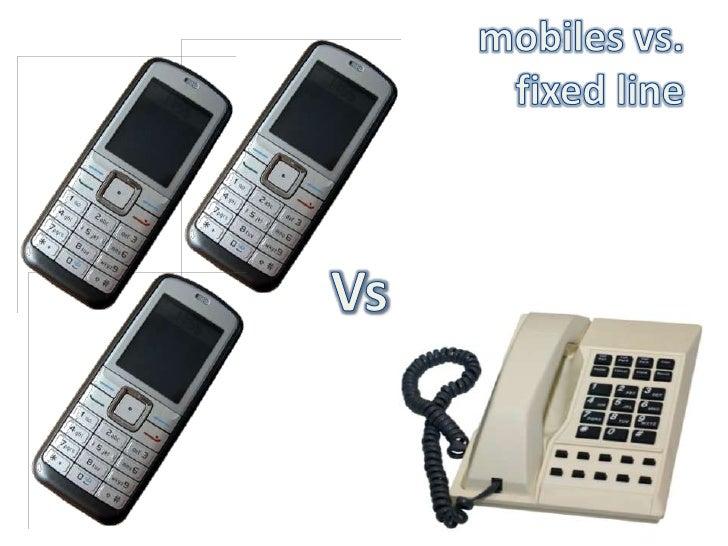 mobiles vs. fixed line<br />Vs<br />