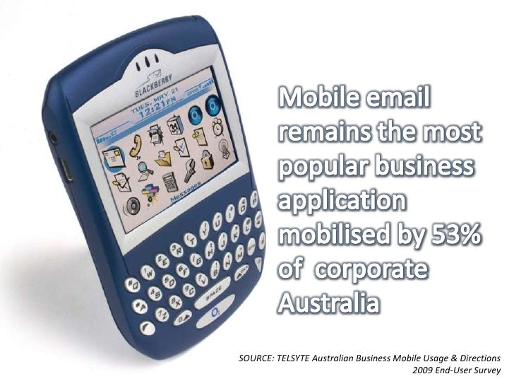 Mobile email remains the most popular business application mobilised by 53% of  corporate Australia<br />SOURCE: TELSYTE A...