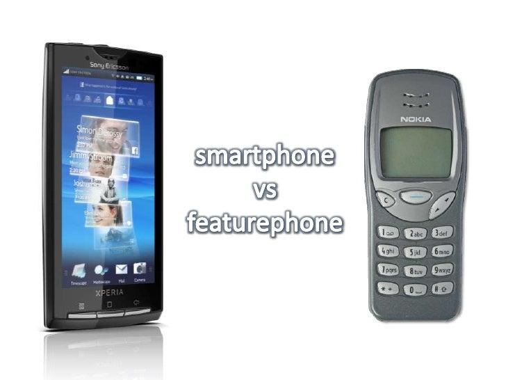 smartphone<br />vs<br />featurephone<br />