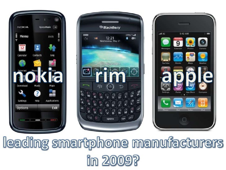 nokia<br />rim<br />apple<br />leading smartphone manufacturersin 2009?<br />