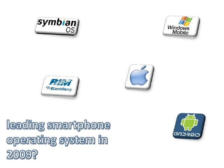 leading smartphone operating system in 2009?<br />