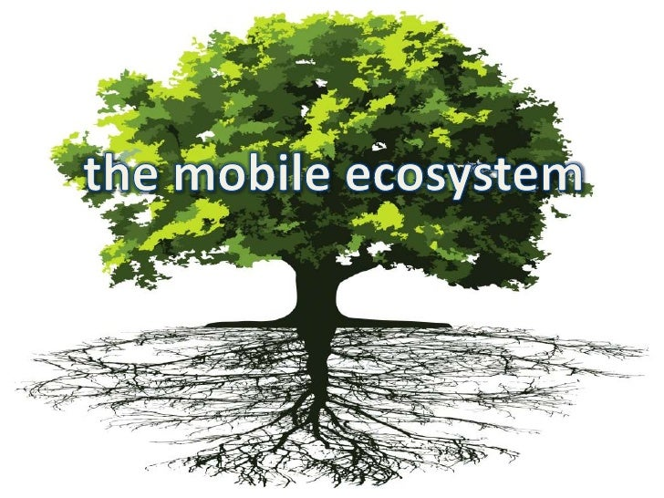 the mobile ecosystem<br />