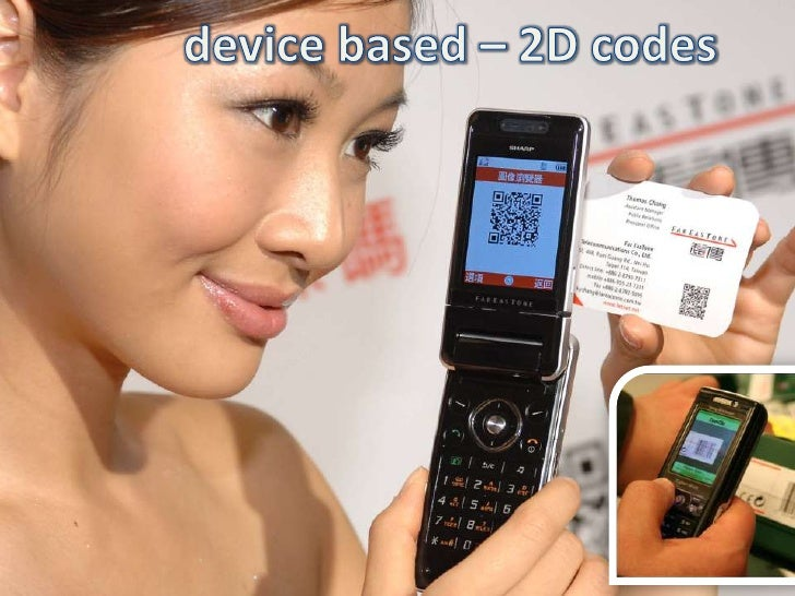 device based – 2D codes<br />