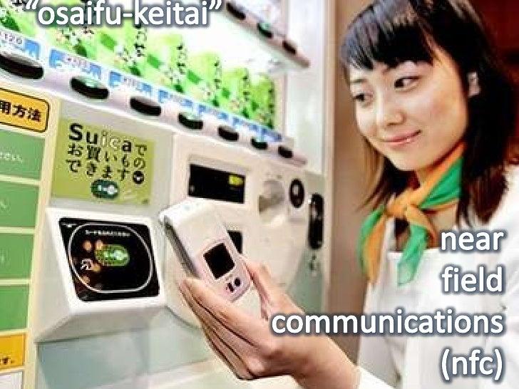 """osaifu-keitai""<br />nearfield communications(nfc)<br />"
