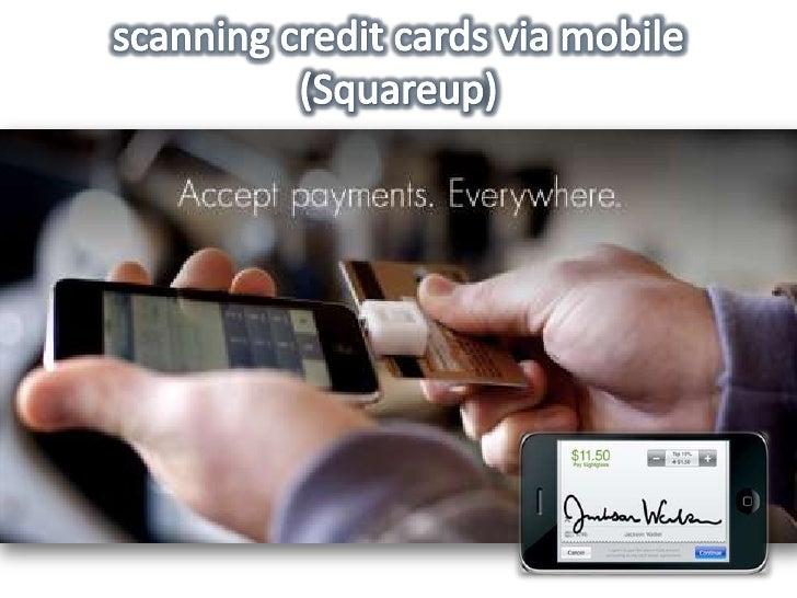 scanning credit cards via mobile  (Squareup)<br />