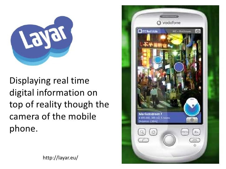 Displaying real time digital information on top of reality though the camera of the mobile phone.<br />http://layar.eu/<br />
