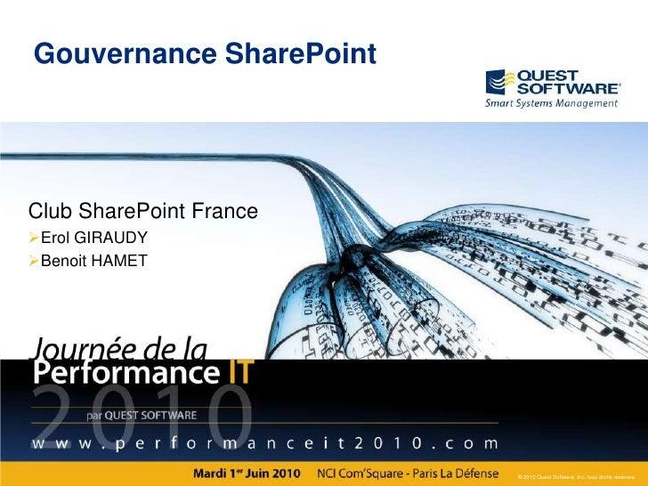 Gouvernance SharePoint<br />Club SharePoint France<br />Erol GIRAUDY<br />Benoit HAMET<br />