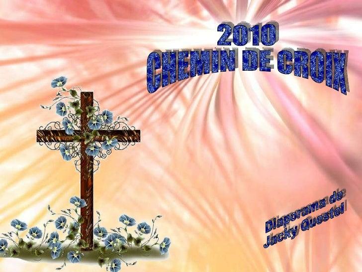 2010 CHEMIN DE CROIX Diaporama de Jacky Questel