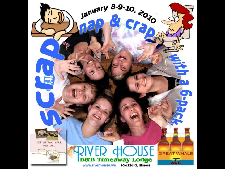 2010 Scrapbooking Weekends at River House B&B Getaway Retreat, Rockford, IL