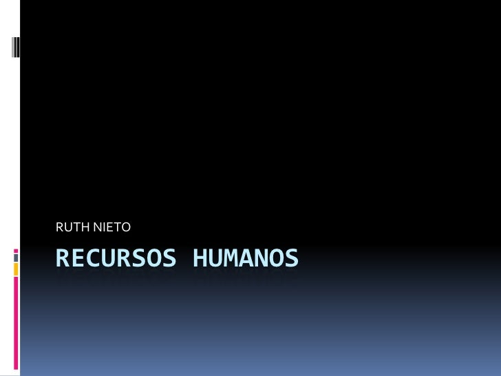 Recursos humanos<br />RUTH NIETO <br />