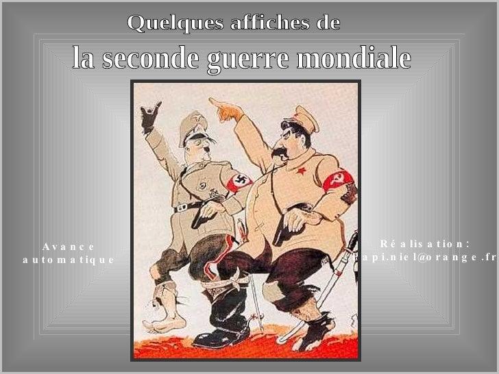 Quelques affiches de la seconde guerre mondiale Avance automatique Réalisation: [email_address]
