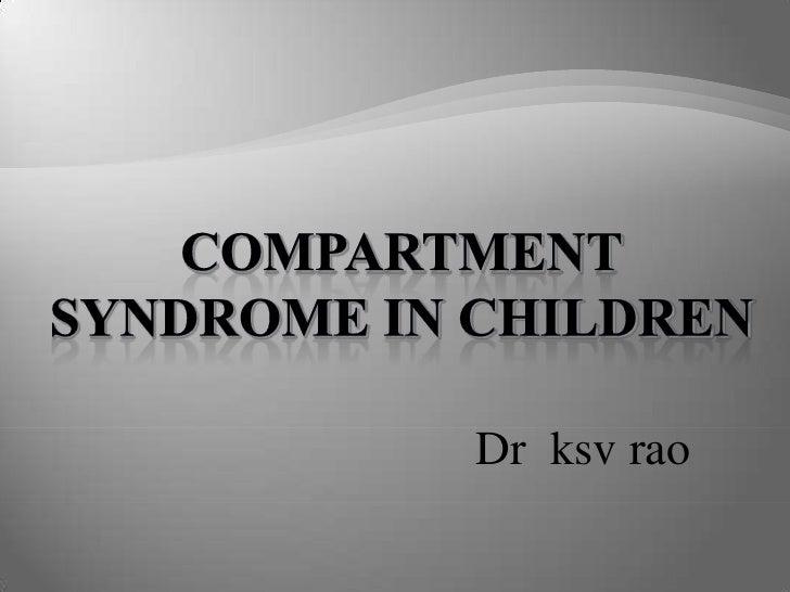 compartmentsyndrome in children<br />Dr  ksvrao<br />