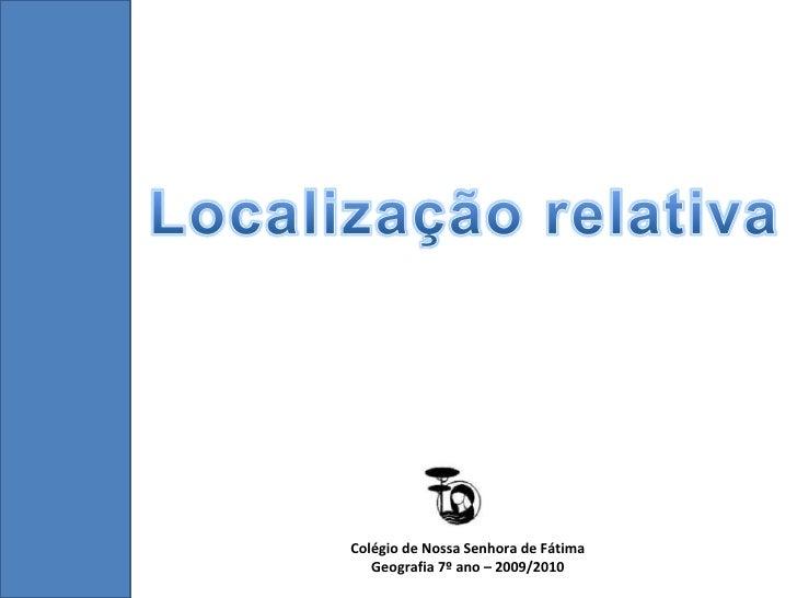 Colégio de Nossa Senhora de Fátima Geografia 7º ano – 2009/2010