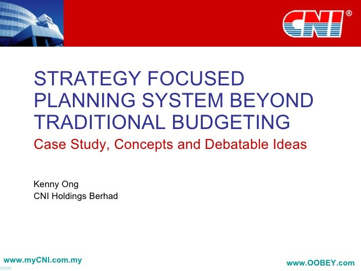 STRATEGY FOCUSED       PLANNING SYSTEM BEYOND       TRADITIONAL BUDGETING       Case Study, Concepts and Debatable Ideas  ...