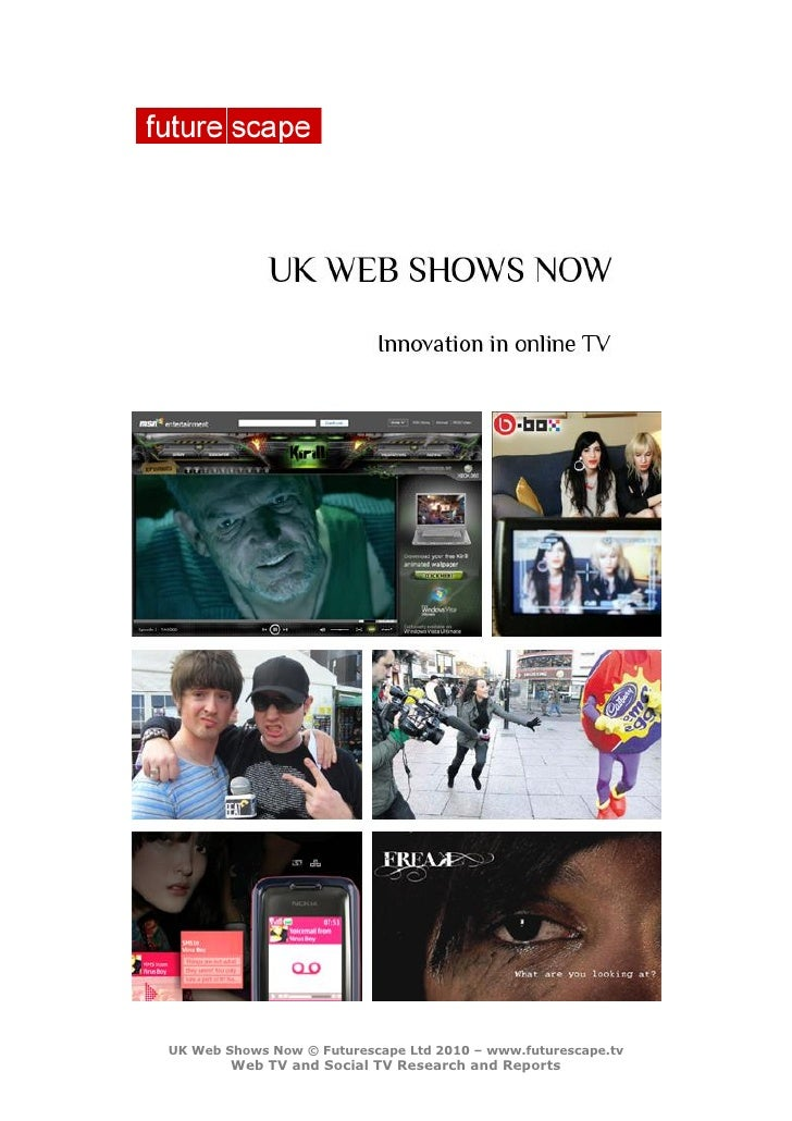 UK Web Shows Now © Futurescape Ltd 2009 – www.futurescape.tv       Web TV and Transmedia Research and Reports