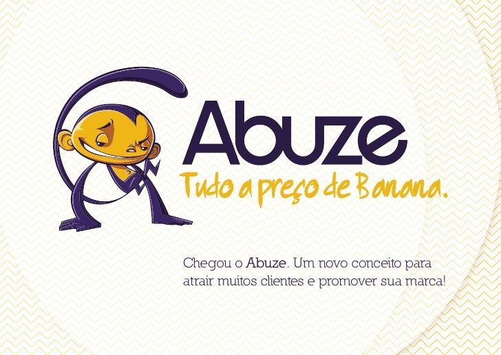 Chegou o Abuze. Um novo conceito para atrair muitos clientes e promover sua marca!